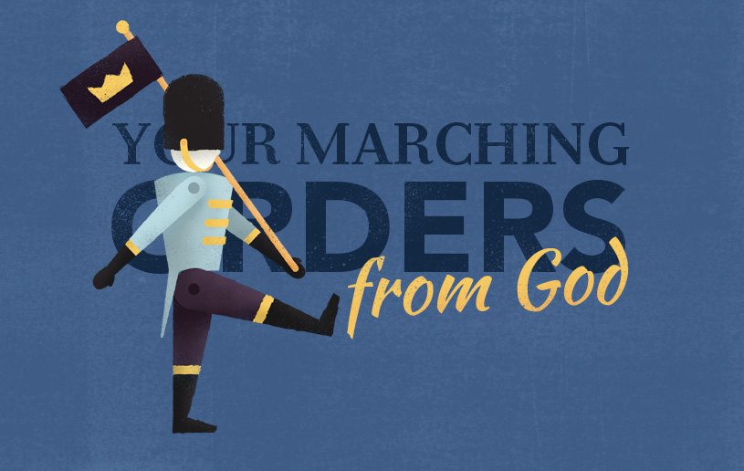 Your Marching Orders from God