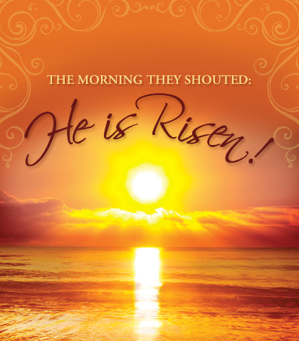 "Artwork for The Morning They Shouted: ""He Is Risen!"""