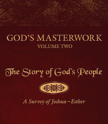Artwork for God's Masterwork, Volume 2: The Story of God's People—A Survey of Joshua-Esther
