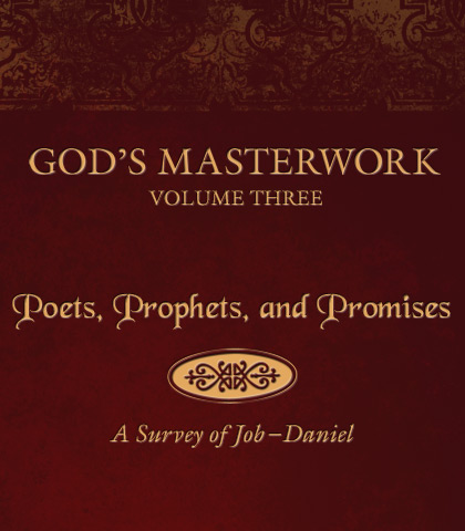 Artwork for God's Masterwork, Volume 3: Poets, Prophets, and Promises—A Survey of Job-Daniel