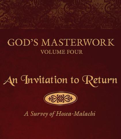 Artwork for God's Masterwork, Volume 4: An Invitation to Return—A Survey of Hosea-Malachi
