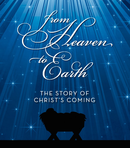 Artwork for From Heaven to Earth: The Story of Christ's Coming
