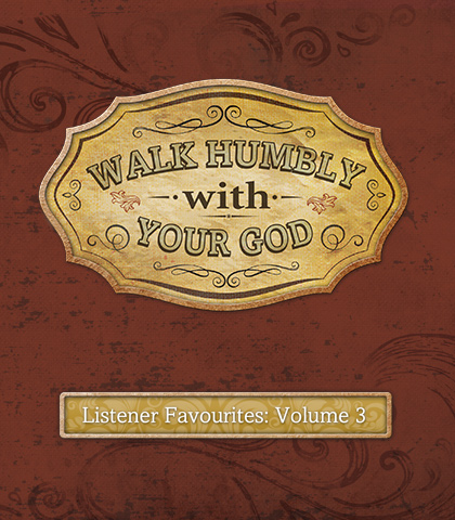 Artwork for Selections from Listener Favourites, Volume 3: Walk Humbly with Your God