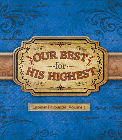 Artwork for Selections from Listener Favourites, Volume 4: Our Best for His Highest