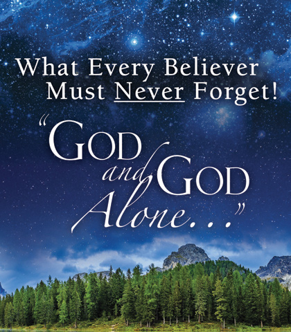 "Artwork for What Every Believer Must Never Forget! ""God and God Alone..."""