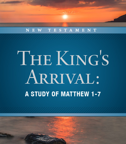Artwork for The King's Arrival: A Study of Matthew 1-7
