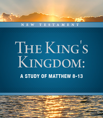 Artwork for The King's Kingdom: A Study of Matthew 8-13