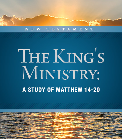 Artwork for The King's Ministry: A Study of Matthew 14-20